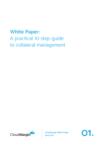Whitepaper: A practical 10 step-guide to collateral management